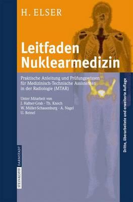 Leitfaden Nuklearmedizin: Praktische Anleitung Und Prufungswissen Fur Medizinisch-Technische Assistenten in Der Radiologie (Mtar) (Paperback)