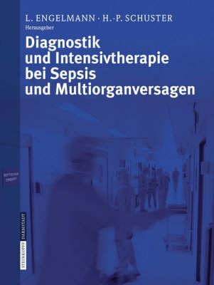 Diagnostik Und Intensivtherapie Bei Sepsis Und Multiorganversagen (Paperback)