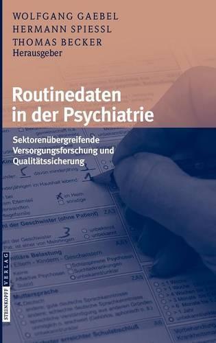 Routinedaten In der Psychiatrie: Sektorenubergreifende Versorgungsforschung Und Qualitatssicherung (Hardback)