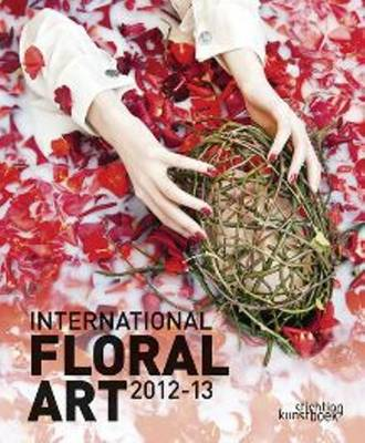International Floral Art 2012-13 (Hardback)