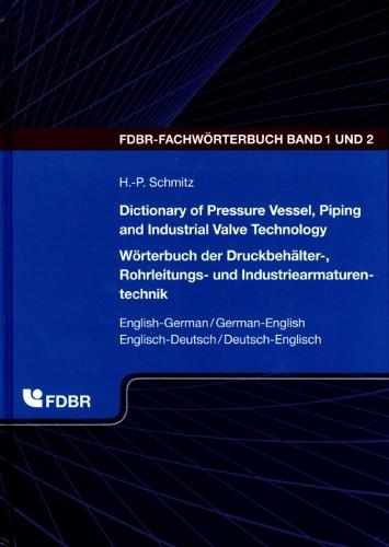 Dictionary of Pressure Vessel, Piping and Industrial Valve Technology (Hardback)