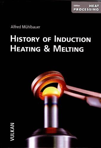 History of Induction Heating and Melting (Hardback)