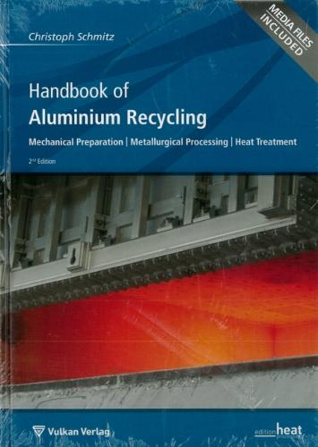 Handbook of Aluminium Recycling: Mechanical Preparation, Metallurgical Processing, Heat Treatment (Paperback)