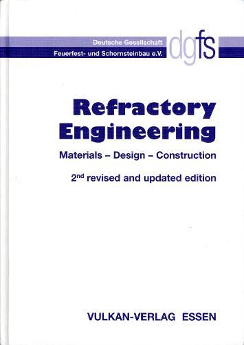 Refractory Engineering: Materials - Design - Construction (Hardback)
