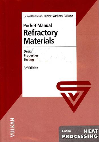 Pocket Manual Refractory Materials: Design, Properties and Testing (Paperback)