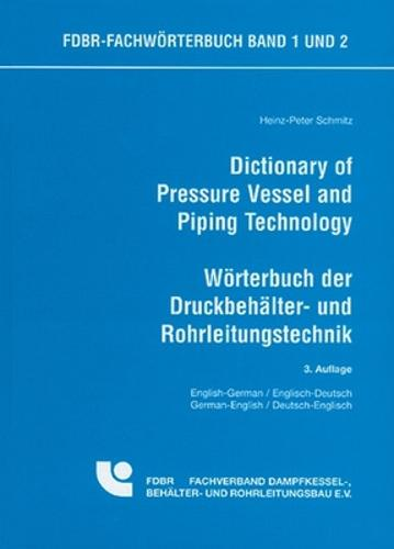 Dictionary of Pressure Vessels and Piping Technology: English - German/ German - English (Hardback)