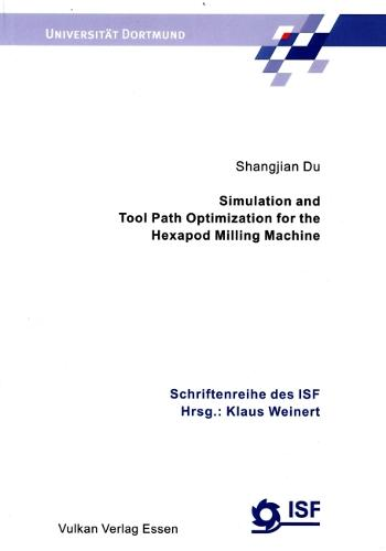 Simulation and Tool Path Optimization for the Hexapod Milling Machine - ISF Publications v.26 (Paperback)