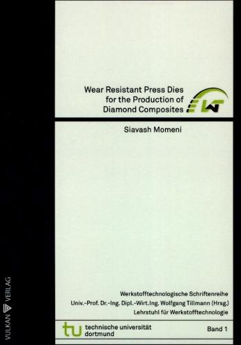 Wear Resistant Press Dies for the Production of Diamond Composites - Materials Technology Publications v.1 (Paperback)
