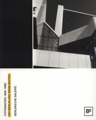 East Berlin and Its Buildings 1945 - 1990: Fotografien 1945-1990 (Book)