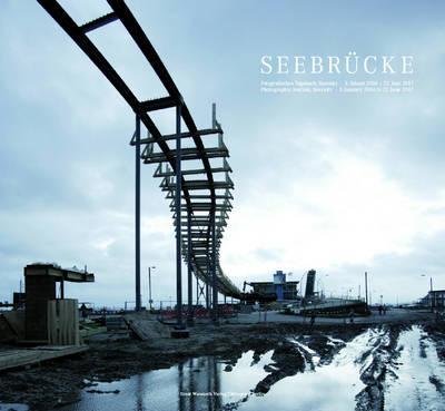 Sea Bridge: Sassnitz. An Architectural Photographic Diary of the 'Sassintz (Hardback)