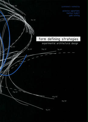 Form Defining Strategies: Experimental Architectural Design (Paperback)
