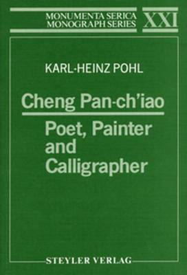 Cheng Pan-ch'iao: Poet, Painter and Calligrapher - Monumenta Serica Monograph Series (Paperback)
