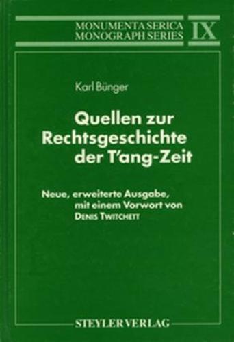 Quellen zur Rechtsgeschichte der T'ang-Zeit: Neue, erweiterte Ausgabe, mit einem Vorwort von Denis Twitchett - Monumenta Serica Monograph Series (Hardback)