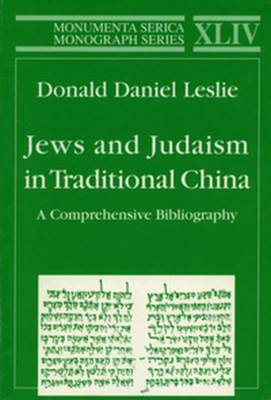 Jews and Judaism in Traditional China: A Comprehensive Bibliography - Monumenta Serica Monograph Series (Paperback)