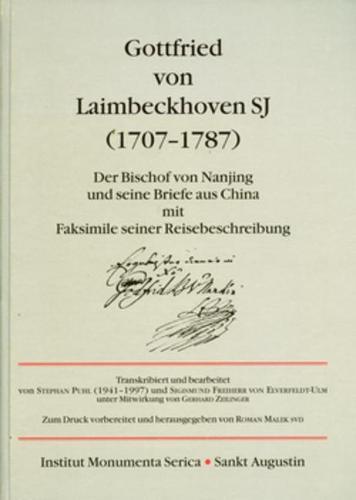 Gottfried von Laimbeckhoven S.J. (1707-1787): Der Bischof von Nanjing und seine Briefe aus China mit Faksimile seiner Reisebeschreibung - Collectanea Serica (Hardback)
