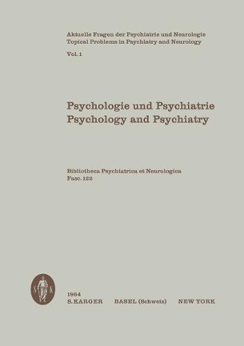 Psychologie und Psychiatrie: Festschrift fur Jakob Klaesi zum 80. Geburtstag Aktuelle Fragen der Psychiatrie und Neurologie, Vol. 1. - Key Issues in Mental Health 122 (Paperback)