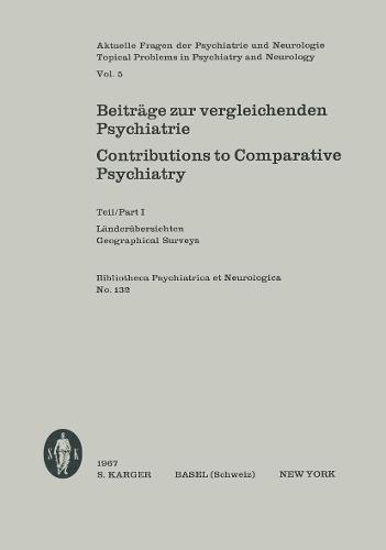 Beitrage zur vergleichenden Psychiatrie: Teil I: Landerubersichten Aktuelle Fragen der Psychiatrie und Neurologie, Vol. 5. - Key Issues in Mental Health 132 (Paperback)