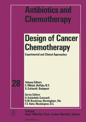 Design of Cancer Chemotherapy: Experimental and Clinical Approaches. - Antibiotics and Chemotherapy 28 (Hardback)