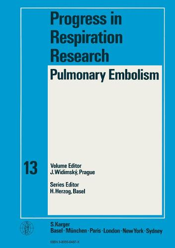 Pulmonary Embolism: 3rd International Symposium on Pulmonary Circulation, Prague, July 1979: Selected papers. - Progress in Respiratory Research 13 (Hardback)