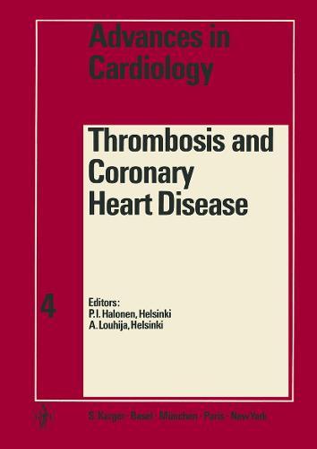 Thrombosis and Coronary Heart Disease: 1st Paavo Nurmi Symposium, Porvoo, September 1969. - Advances in Cardiology 4 (Hardback)