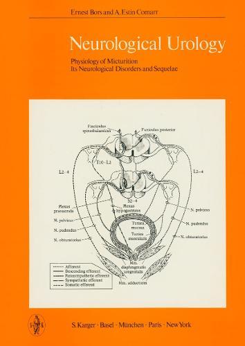 Neurological Urology: Physiology of Micturition, Its Neurological Disorders and Sequelae. (Hardback)