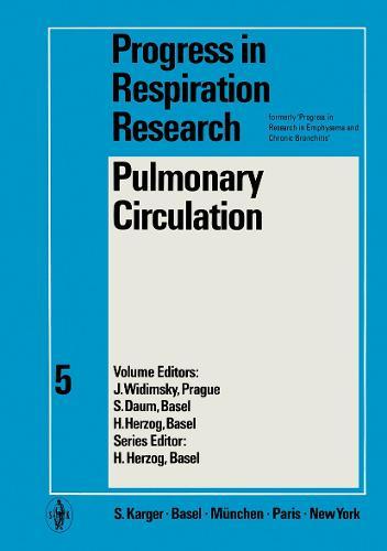 Pulmonary Circulation: 1st International Symposium on Pulmonary Circulation, Prague, June 1969. - Progress in Respiratory Research 5 (Hardback)