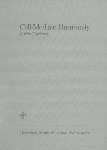 Cell-Mediated Immunity. In vitro Correlates: Based on the 2nd International Post Graduate Course on Organ Transplantation, Lyon, May 1970. (Hardback)