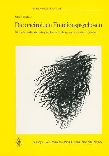 Die oneiroiden Emotionspsychosen: Klinische Studie als Beitrag zur Differentialdiagnose atypischer Psychosen. - Key Issues in Mental Health 148 (Paperback)