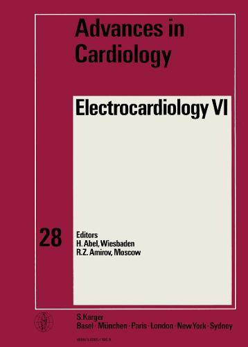 Electrocardiology VI: 6h International Symposium, Yalta, May 1979. - Advances in Cardiology 28 (Hardback)
