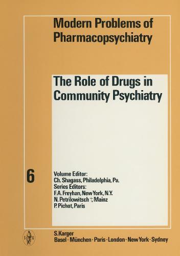 The Role of Drugs in Community Psychiatry - Modern Trends in Pharmacopsychiatry 6 (Hardback)