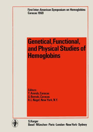 Genetical, Functional and Physical Studies of Hemoglobins: 1st Inter-American Symposium on Hemoglobins, Caracas, December 1969: Proceedings. (Hardback)
