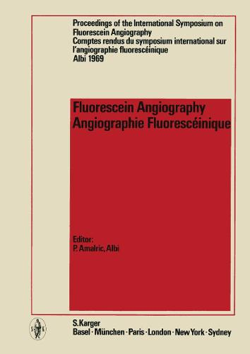 Fluorescein Angiography: International Symposium, Albi, 1969: Proceedings. (Hardback)