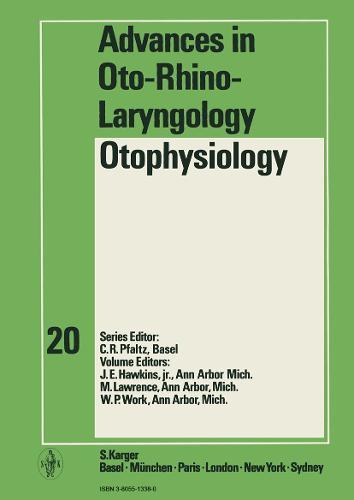 Otophysiology: International Symposium, Ann Arbor, Mich., May 1971. - Advances in Oto-Rhino-Laryngology 20 (Hardback)