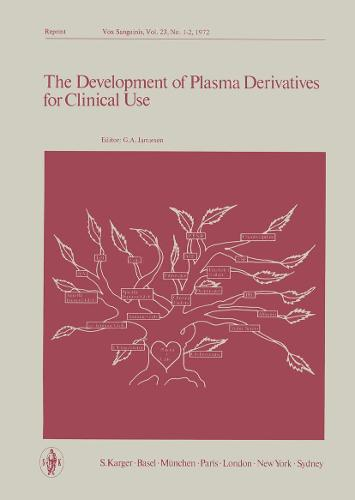 The Development of Plasma Derivatives for Clinical Use: American National Red Cross Symposium, Washington, D.C., October 1971: Proceedings. (Paperback)