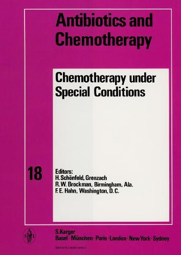 Chemotherapy under Special Conditions - Antibiotics and Chemotherapy 18 (Hardback)