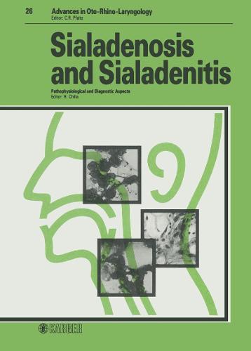 Sialadenosis and Sialadenitis: Pathophysiological and Diagnostic Aspects. - Advances in Oto-Rhino-Laryngology 26 (Hardback)