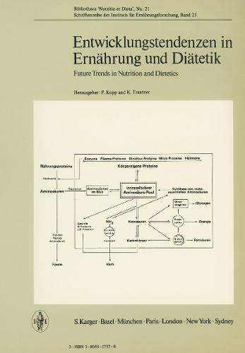 """Entwicklungstendenzen in Ernahrung und Diatetik: Vortrage des Symposiums in Zurich, Marz 1973, veranstaltet vom Institut fur Ernahrungsforschung der Stiftung """"Im Gruene"""". - Forum of Nutrition 21 (Paperback)"""