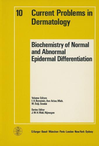 Biochemistry of Normal and Abnormal Epidermal Differentiation: U.S.-Japan Seminar, Boyne Mountain Lodge, Boyne Falls, Michigan, July/August 1979: Proceedings. - Current Problems in Dermatology 10 (Paperback)