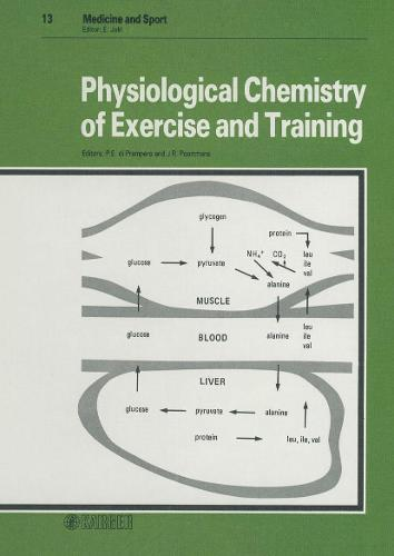 Physiological Chemistry of Exercise and Training: 1st International Course, Fiuggi Terme, October 1979. - Medicine and Sport Science 13 (Hardback)