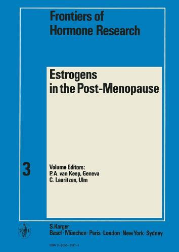 Estrogens in the Post-Menopause: 2nd International Workshop on Estrogen Therapy, Geneva, October 1974. - Frontiers of Hormone Research 3 (Hardback)
