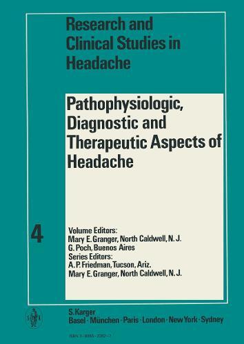 Pathophysiologic, Diagnostic and Therapeutic Aspects of Headache - Pain and Headache 4 (Hardback)