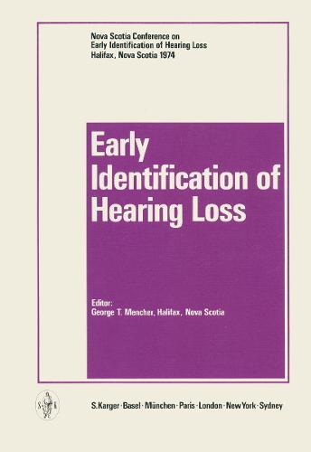 Early Identification of Hearing Loss: Nova Scotia Conference, Halifax, Nova Scotia, September 1974: Proceedings. (Paperback)