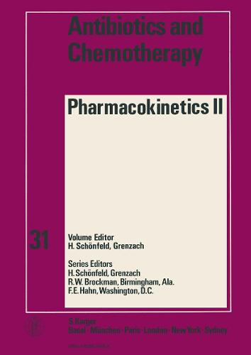 Pharmacokinetics II - Antibiotics and Chemotherapy 31 (Hardback)