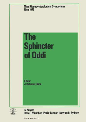 The Sphincter of Oddi: 3rd Symposium, Nice, June 1976. (Hardback)