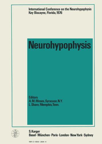 Neurohypophysis: International Conference, Key Biscayne, Fla., November 1976: Proceedings. (Hardback)