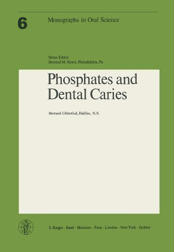 Phosphates and Dental Caries - Monographs in Oral Science 6 (Paperback)