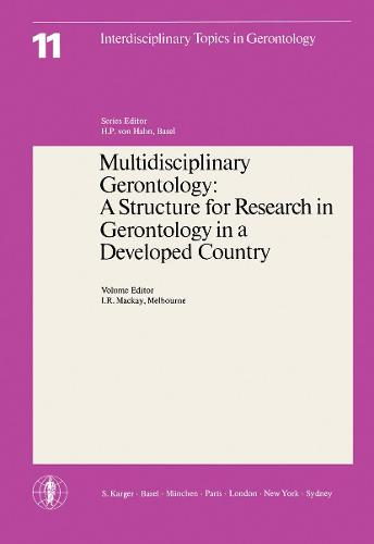 Multidisciplinary Gerontology: A Structure for Research in Gerontology in a Developed Country - Interdisciplinary Topics in Gerontology and Geriatrics 11 (Paperback)