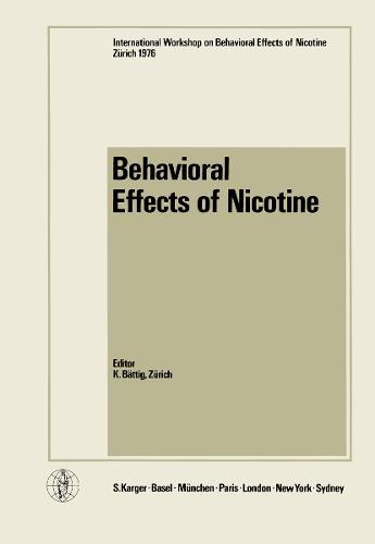 Behavioral Effects of Nicotine: International Workshop, Zurich, September 1976. (Paperback)
