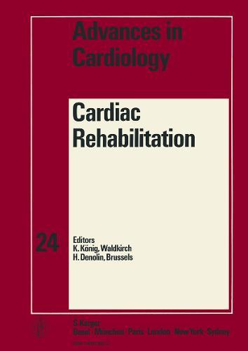 Cardiac Rehabilitation: 1st International Congress, Hamburg, September 1977: Proceedings. - Advances in Cardiology 24 (Hardback)
