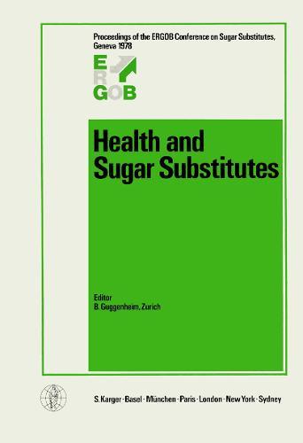 Health and Sugar Substitutes: ERGOB Conference on Sugar Substitutes, Geneva, October/November 1978: Proceedings. (Paperback)